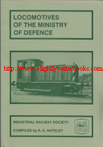 Hateley, R. K. 'Locomotives of the Ministry of Defence', written by R. K. Hateley. First published in 1993 in Great Britain by the Industrial Railway Society, 176pp, ISBN 0901096717. Sorry, sold out, but click image to access prebuilt search for this item on Amazon UK