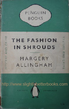 Allingham, Margery. 'The Fashion in Shrouds', published in 1950 by Penguin Books in paperback, 228pp, no ISBN. Sorry, sold out, but click image to access prebuilt search for this title on Amazon UK