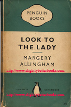 Allingham, Margery. 'Look to the Lady', published in 1956 in Great Britain in paperback. No. 773 in the Penguin Crime Series. Condition: wholly intact & readable, but quite old and dusty with a rip to the cover for about 3.5cm up the spine edge at the bottom of the book. Internal pages are tanned. Sorry, out of stock but click image to access prebuilt search for this title on Amazon UK