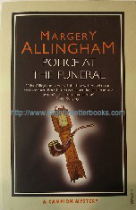 Allingham, Margery. 'Police At the Funeral', published in 2007 in Great Britain by Vintage Books (Random House), 238pp, ISBN 9780099507345. Sorry, sold out, but click image to access prebuilt search for this title on Amazon UK