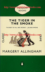 Allingham, Margery. 'Tiger in the Smoke', published circa 1988 by Penguin Books in their traditional green and white Penguin Crime design, 224pp, ISBN 0140166173. Condition: Very good clean and tidy copy, well looked-after. Price: £1.80, not including post and packing, which is Amazon's standard charge (currently £2.75 for UK buyers, more for overseas customers)