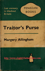 Allingham, Margery. 'Traitor's Purse', published in 1961 in Great Britain in paperback by Penguin Books (reprint). Condition: Acceptable to good condition - wholly intact and readable but with some dusty-dirtiness to the cover and some tanning to internal pages and the cover (browning effect from ageing). Overall a decent copy. Price: £1.00, not including post and packing, which is Amazon's stnadard charge (currently £2.75 for UK buyers, more for overseas customers)