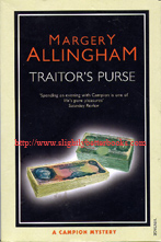 Allingham, Margery. 'Traitor's Purse' published in 2005 in Great Britain in paperback by Vintage Books, 208pp, ISBN 0099492830. Sorry, sold out, but click image to access prebuilt search for this title on Amazon UK