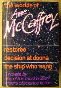 McCaffrey, Anne. 'The Worlds of Anne McCaffrey: Restoree, Decision at Doona, The Ship Who Sang.' Published by André Deutsch in 1981, hardcover with dustjacket, 658pp (approx), ISBN 0233974148. In stock-very good to near fine condition, with unclipped dustjacket. Nice, clean copy. Price: £39.55, not including p&p, which is Amazon's standard charge (currently £2.75 for UK buyers, more for overseas customers)