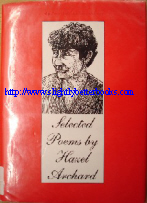 Archard, Hazel. 'Selected Poems', published in 1998 by Moses Farm Publications in hardback with dustjacket, 146pp, ISBN 0953197808. Condition: Good, clean copy, ex-library with unclipped dustjacket protected by plastic sleeve. Has a couple of library stamps inside, but is a very decent copy overall. Price: £3.25, not including p&p, which is Amazon's standard charge (currently £2.75 for UK buyers, more for overseas customers)