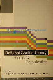Archer, Margaret S. 'Rational Choice Theory: Resisting Colonization', published in 2000 in Great Britain in paperback, 257pp, ISBN 04152427X. Sorry, out of stock, but click image to access prebuilt search on Amazon UK for this title