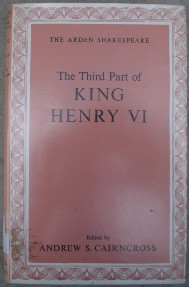 Cairncross, Andrew S. 'The Third Part of King Henry VI (The Arden Shakespeare), published in 1965 in a fully revised edition, hardcover, 188pp, with dustjacket. Good, clean ex-library condition with good dustjacket protected by plastic sleeve. Has some library stamps and a small pencil note before title page. Price:£6.99, not including p&p, which is Amazon's standard charge, currently £2.75 for UK buyers, more for overseas customers)
