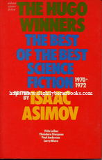 Asimov, Isaac. 'The Hugo Winners. The Best of Science Fiction 1970-1972. Published by Dennis Dobson, London in 1979, hardcover with dustjacket (price-clipped), 222 pages, ISBN 0234720700. Sorry, sold out, but click image to access prebuilt search for this title on Amazon UK