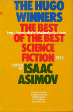 Asimov, Isaac (Ed.) 'The Hugo Winners: The Best of Science Fiction: Volume Three, Part 2, 1973, 394pp, ISBN 0234720719. Very good, nice clean copy with very good dustjacket (price-clipped). Price: £8.00, not including p&p, which is Amazon's standard charge (at the time of listing this is £2.75, more for overseas buyers)