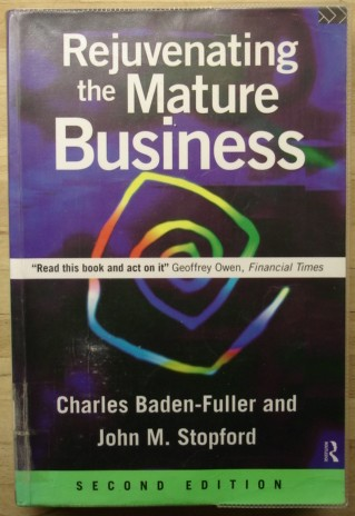 Baden-Fuller, Charles; and Stopford, John M. 'Rejuvenating the Mature Business: The Competitive Challenge: Second Edition', published in 1996 by Routledge in pbk, 282pp, ISBN 0415135206. Sorry, out of stock, but click image to access prebuilt search for this title on Amazon