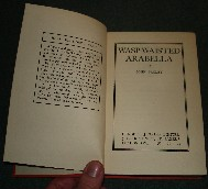 Bagley, John. 'Wasp-Waisted Arabella', published in 1936 by Herbert Jenkins, 322pp, hardback - no dustjacket. Condition: Some dirtiness to cover, particularly on spine, but nothing serious . Price: £200.00, not including p&p, which is Amazon's standard charge (currently £2.75 for UK buyers and more for overseas customers)