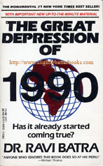 Batra, Ravi. 'The Great Depression of 1990', published in 1988 in the United States by Dell, in paperback, 276pp, ISBN 0440201683. Condition: good with some light tanning to internal pages. Price: £1.99, not including p&p, which is Amazon's standard charge (currently £2.75 for UK buyers, more for overseas customers)