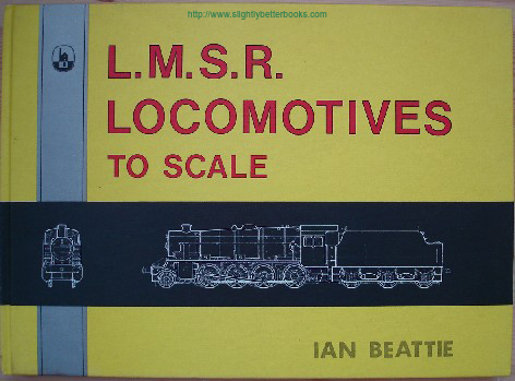Beattie, Ian. 'L.M.S.R Locomotives to Scale' published in 1980 by D. Bradford Bartn, 64pp, ISBN 085153399X. Sorry, sold out, but click image to access prebuilt search for this title on Amazon