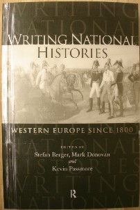 Berger, Stefan; Donovan, Mark; and Passmore, Kevin. 'Writing National Histories: Western Europe since 1800. Sorry, sold out, but click image to access a prebuilt search for this item on Amazon UK