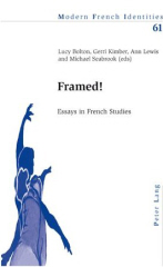 Bolton, Lucy. (ed.), 'Framed!: Essays in French Studies (Modern French Identities), published in 2007 in Germany by Peter Lang, in paperback, 235pp, ISBN 9783039110438. Sorry, sold out, but click image to access prebuilt search for this title on Amazon UK