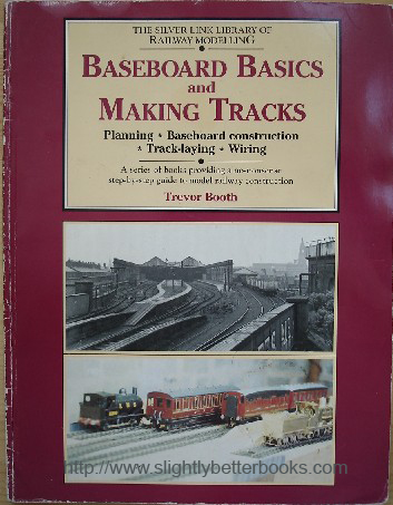 Booth, Trevor. 'Baseboard Basics and Making Tracks: Planning, Baseboard Construction, Track-Laying, Wiring', published by Silver Link Publishing in 1993, paperback, 96pp, ISBN 1857940067. Condition: Good condition 1st Edition with some slight rubbing to spine edges, a touch of surface loss to the bottom of the spine and a 'handled' look. Has gift message & previous price (in faint pencil) just inside the front cover. Price: £7.85, not including p&p, which is Amazon's standard charge (currently £2.75 for UK buyers, more for overseas customers