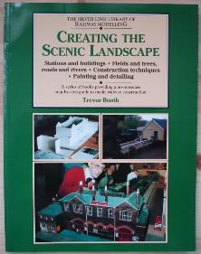 Booth, Trevor. 'Creating the Scenic Landscape, published by Silver Link Publishing (as a reprint) in August 2000 in paperback, 96pp, ISBN 1857940237. Sorry, sold out, but click image to access prebuilt search for this title on Amazon