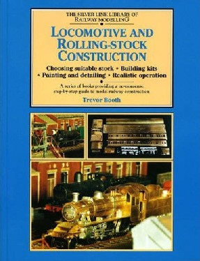 Booth, Trevor. 'Locomotive and Rolling-Stock Construction [The Silver Link Library of Railway Modelling]. Published in 2000 as a paperback reprint, 96pp, 1857940385. Very good, nice, clean copy. Price: £4.55, not including p&p, which is Amazon's standard charge (currently £2.75 for UK buyers, more for overseas customers)