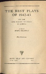 Mantle, Burns.'The Best Plays of 1942-43 and the Year Book of the Drama In America. With Illustrations', published in 1943 by Dodd, Mead & Company, 543pp, in black cloth hardback. No ISBN. Condition: Wholly intact & readable, but dusty and vintage with some minor wear and tear to the cloth edges on the exterior and tanning to internal pages. Price: £5.25, not including p&p, which is Amazon's standard charge (currently £2.75 for UK buyers, more for overseas customers)