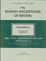 Collingwood, R.G. and Wright, R. P. 'The Roman Inscriptions of Britain, Volume II. Instrumentum Domesticum', published in 1991 in Great Britain in hardback, 152pp, ISBN 0862998204. Condition: 3 copies in stock - all 3 have a bump and crumpled dustjacket on different corners (only a minor superficial fault). All three books are in very good condition with very good dustjacket. All are actually brand new remainder stock. Prices: £15.00, £15.25 and £15.50, not including post and packing, which is Amazon UK 's standard charge (currently £2.80 for UK customers, more for overseas buyers)
