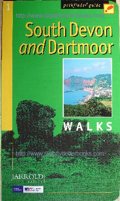 Conduit, Brian (Editor). 'Pathfinder Guide 1: 'South Devon and Dartmoor Walks', published in 2006 by Jarrold Publishing in paperback, 96pp, ISBN 0711708517. Sorry, sold out, but click image to access prebuilt search for this title on Amazon