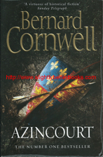 "Cornwell, Bernard. ""Azincourt"", published in 2009 in Great Britain in paperback, 542pp, ISBN 9780007271221. Condition: very good with some slight rubbing to the cover edges; also some of the transparent plastic surface of the cover is peeling upwards at the edges. Price: £3.50, not including post and packing which is £3.50 for UK buyers, more for overseas customers"