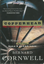 "Cornwell, Bernard. ""Copperhead"" published in 2001 in the United States by Perennial (HarperCollins) in paperback, 412pp, ISBN 006093462x. Condition: Good with a touch of rubbing to the cover edges and corners. Price: £4.15, not including post and packing, which is £3.25 for UK buyers, more for overseas customers)"