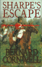 "Cornwell, Bernard. ""Sharpe's Escape. Richard Sharpe and the Bussaco Campaign"", published in 2004 by Harper, 450pp, ISBN 0007120141. Sorry, sold out, but click image to access a prebuilt search for this title on Amazon UK"