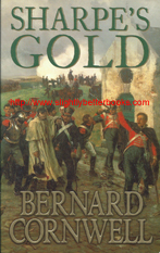 "Cornwell, Bernard. ""Sharpe's Gold"", published in 1993 in Great Britain by HarperCollinsPublishers, 303pp, ISBN 0006173144. Condition: very good, well looked-after. Price: £2.99, not including post & packing, which is £1.70 for UK buyers, more for overseas customers"