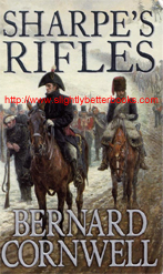 "Cornwell, Bernard. ""Sharpe's Rifles. Richard Sharpe and the French Invasion of Galicia, 1809"", published in 1998 in Great Britain by Collins, 352pp, ISBN 0006176976. Sorry, sold out, but click image to access a prebuilt search for this title on Amazon UK"