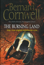 Cornwell, Bernard. 'The Burning Land' published in 2009 in Great Britain in hardback by HarperCollins with a dustjacekt, 336pp, ISBN 9780007219742. Condition: Very good with some worn dustjacket edges. Price: £9.00, not including post and packing, which is Amazon's standard charge (£2.80 for UK customers; more for overseas buyers)