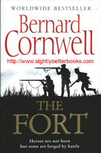 "Cornwell, Bernard. ""The Fort"" published in 2010 in Great Britain by HarperCollins in hardback with dustjacket. Condition: very good, well lookd"