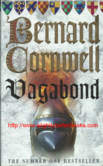 "Cornwell, Bernard ""Vagabond"", published in 2003 in Great Britain, 500pp, ISBN 006513859. Condition: very good with some light handling wear to the cover such as rubbing to edges and corners. Price: £3.20, not including post and packing, which is £3.25 for UK buyers, more for overseas customers"