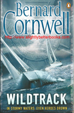 "Cornwell, Bernard. ""Wildtrack"", published in 2011 in Great Britain by Penguin in paperback, 329pp, ISBN 9781405929394. Condition: very good, well looked-after copy. Price: £3.50, not including post and packing, which is £2.00 for UK buyers, more for overseas customers"