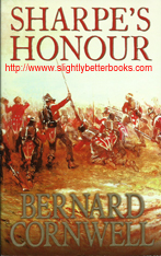 "Cornwell, Bernard. ""Sharpe's Honour. Richard Sharpe and the Vitoria Campaign, February to June, 1813"". Published in 1994 in Great Britain by HarperCollins in paperback, 374pp, ISBN 0006171982. Sorry, sold out, but click image to access a prebuilt search for this title on Amazon UK"