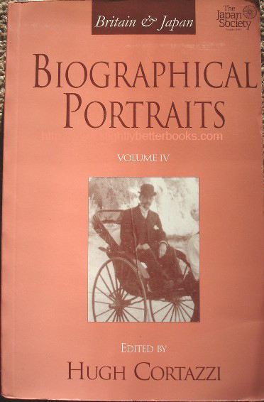 Cortazzi, Hugh (ed.). Britain & Japan Biographical Portraits Vol IV', published in 2002 by The Japan Library (Taylor & Francis) in hardback & paperback, 480pp, ISBN 190335014x. Sorry, sold out, but click image to access prebuilt search for this title on Amazon
