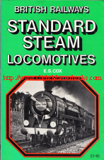 Cox, E. S. 'British Railways Standard Steam Locomotives', published in 1973 in Great Britain in paperback, 218pp, ISBN 0711004498. Condition: Fair to Good - pages are loose (particularly the plates) and there is creasing to the front and back covers. Still a very decent copy. Price: £11.55, not including post and packing, which is Amazon UK's standard charge (currently £2.80 for UK buyers, more for overseas customers)