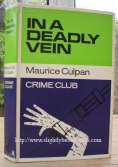Culpan, Maurice. 'In a Deadly Vein', published by Collins for the Crime Club in 1967, hardcover with dustjacket, 224pp. Condition: good, with a little wear & tear to dustjacket edges. DJ is not price-clipped. Good condition, highly collectable copy featuring Inspector Houghton. Price: £15.00, not including p&p, which is Amazon's standard charge (currently £2.75 for UK buyers, more for overseas customers)
