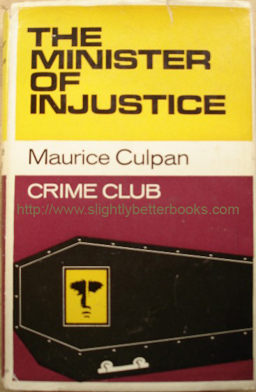 Culpan, Maurice. 'The Minister of Injustice', published in 1966 by Collins as part of their Collins Crime Club Series, hardback with dustjacket, 224pp. Sorry, sold out, but click image to access prebuilt search for this title on Amazon!