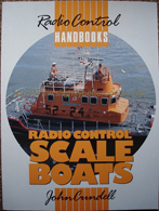 Cundell, John. 'Radio Control Scale Boats', published in 1990 in paperback by Argus Books, 63pp, ISBN 1854860216. Condition: New. Price: £3.25, not including p&p, which is Amazon's standard charge (currently £2.75 for UK buyers, more for overseas customers)
