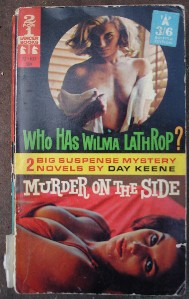 Keene, Day. 'Who has Wilma Lathrop?'; and 'Murder on the Side', published by Lancer Books, NY in about 1956/1957, in paperback, 240pp. Cover is a bit tatty at the bottom of the spine, otherwsie ok.  Price: £3.25 (not including p&p, which is Amazon's standard charge (currently £2.75 for UK buyers, more for overseas customers)