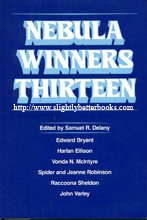 Delany, Samuel R. (Ed.) 'Nebula Winners Thirteen', published by Harper & Row, 1980, hardcover with dustjacket, 240pp, ISBN 006013786X. In stock, click to buy for GBP6.99, not including post and packing, which is Amazon UK's standard charge of GBP2.80 for UK customers and more for overseas buyers
