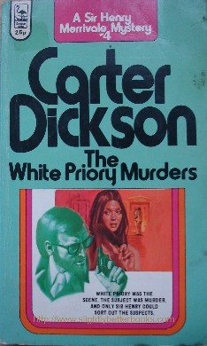 Dickson, Carter. 'The White Priory Murders', published in 1973 by Belmont Towers, 192pp. Sorry, sold out, but please click image to access prebuilt search for this title on Amazon UK