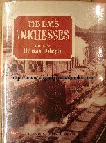 Dohery, Douglas (Ed.), 'The LMS Duchesses' published in Great Britain in 1973 in hardback by Model & Allied Publications, 89pp, ISBN 085242325X. Sorry, sold out, but click image to access a prebuilt search for this title on Amazon UK