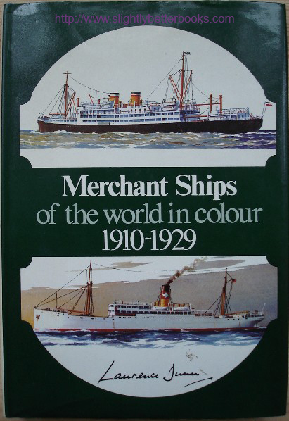 Dunn, Laurence. 'Merchant Ships of the World in Colour 1910-1929', published in 1975 by Blandford Press, in hardback with dustjacket, ISBN 0713705698. Sorry, sold out, but click image to access prebuilt search for this title on Amazon UK