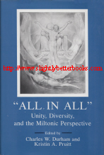 """All in All"": Unity, Diversity, and the Miltonic Perspective edited by Charles W. Durham and Kristin A. Pruitt, published in 1999 in the United States by Selinsgrove: Susquehanna University Press, in hardback, 268pp, ISBN 1575910160. Condition: brand new, unread copy with a faint crease to the top of the dustjacket on the front incurred during unpacking. Price: £19.99, not including post and packing, which is Amazon UK's standard charge (currently £2.80 for UK buyers, more for overseas customers)"