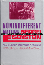 Eisenstein, Sergei. 'Nonindifferent Nature: Film and The Structure of Things', published in 1987 in the United States by Cambridge University Press in hardback, 428pp, ISBN 0521324157. Condition: Very good with very good dustjacket. Price: £125.00, not including post and packing, which is Amazon UK's standard charge (currently £2.80 for UK buyers, more for overseas customers)