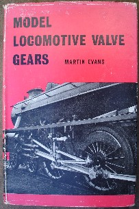 Martin Evans. 'Model Locomotive Valve Gears', published in 1962 by Percival Marshall/Model & Allied Publications, hardcover, 98pp. Good+ condition copy with good+ dustjacket, with only minor wear to the dj corners and at either end of the spine. A nice copy. Price: £12.20, not including post and packaging, which is Amazon UK's standard charge (currently £2.80 for UK buyers). Overseas buyers will need to contact us to arrange a sale