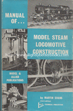 Evans, Martin. 'Manual of Model Steam Locomotive Construction: 3rd Edition', published by Model & Allied Publications, 1970, 172 pages. Condition: Good+ condition volume, well looked-after with some fading and a touch of edge wear to the dustjacket. Price: £23.00, not including post and packing, which is Amazon UK's standard charge (currently £2.80 for UK buyers, more for overseas customers)