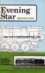 Evans, Martin. 'Evening Star: Building a 3.5 inch gauge B.R. 2.10.0 Locomotive' published in 1980 in Great Britain in paperback by Model and Allied Publications, 224pp, ISBN 0852426348. Condition: Good++ clean & tidy condition with some slight marks on the cover (from age and handling wear). Overall a nice clean and tidy copy. Price: £25.00, not including post and packing, which is Amazon's standard charge (currently £2.75 for UK buyers, more for overseas customers)